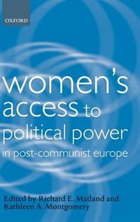 Book Womens Access to Political Power in Post-Communist Europe by Richard E. Matland
