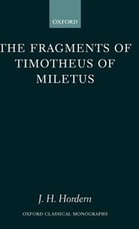 Book The Fragments of Timotheus of Miletus by James H. Hordern