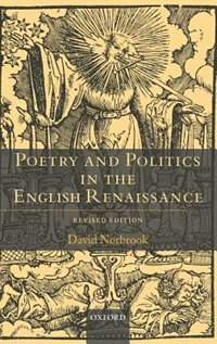 Poetry and Politics in the English Renaissance: Revised Edition