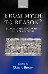 Book From Myth to Reason?: Studies in the Development of Greek Thought by Richard Buxton