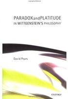 Paradox and Platitude in Wittgensteins Philosophy