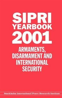 Book SIPRI Yearbook 2001: Armaments, Disarmament and International Security by Stockholm International Peace Research Institute