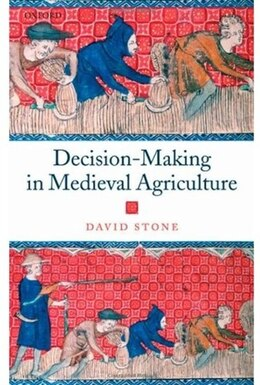Book Decision-making In Medieval Agriculture by David Stone
