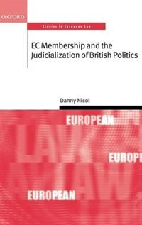 Book EC Membership and the Judicialization of British Politics by Danny Nicol