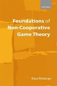 Book Foundations of Non-Cooperative Game Theory by Klaus Ritzberger