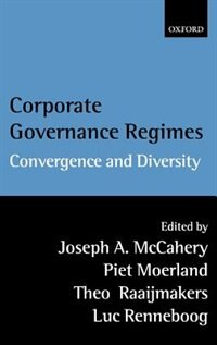 Book Corporate Governance Regimes: Convergence and Diversity by Joseph A. McCahery
