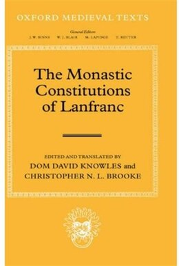 Book The Monastic Constitutions of Lanfranc by Dom David Knowles