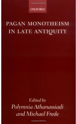 Book Pagan Monotheism in Late Antiquity by Polymnia Athanassiadi