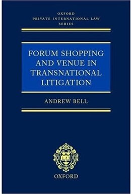 Book Forum Shopping and Venue in Transnational Litigation by Andrew S. Bell