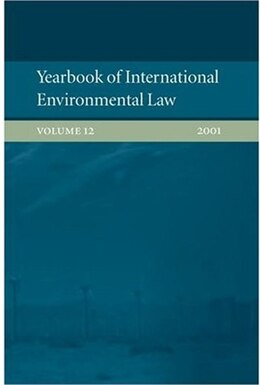 Book Yearbook of International Environmental Law: Volume 12 2001 by Geir Ulfstein
