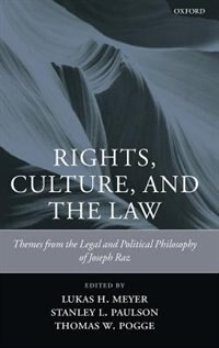 Book Rights, Culture and the Law: Themes from the Legal and Political Philosophy of Joseph Raz by Lukas H. Meyer