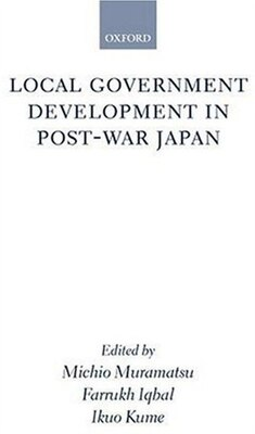 Book Local Government Development in Post-war Japan by Michio Muramatsu