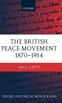 Book The British Peace Movement 1870-1914: British Peace Movement 1870-19 by Paul Laity