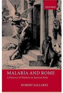 Book Malaria and Rome: A History of Malaria in Ancient Italy by Robert Sallares