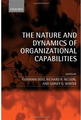 Book The Nature and Dynamics of Organizational Capabilities by Giovanni Dosi