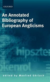 Book An Annotated Bibliography of European Anglicisms by Manfred Gorlach