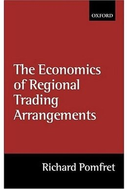 Book The Economics of Regional Trading Arrangements by Richard Pomfret