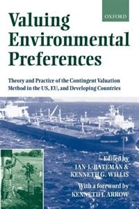 Book Valuing Environmental Preferences: Theory and Practice of the Contingent Valuation Method in the US… by Ian J. Bateman