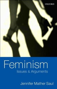 Feminism: Issues and Arguments