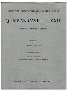 Book Discoveries in the Judaean Desert: Volume XXXIII: Unidentified Fragments from Qumran Cave 4 by Dana M. Pike