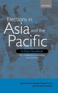 Book Elections in Asia and the Pacific: A Data Handbook: Volume I: Middle East, Central Asia, and South… by Dieter Nohlen