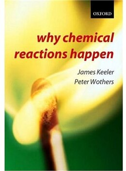 Book Why Chemical Reactions Happen by James Keeler
