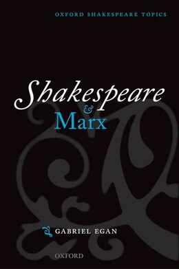 Book Shakespeare And Marx by Gabriel Egan