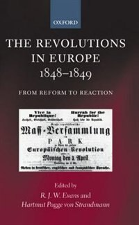 Book The Revolutions in Europe, 1848-1849: From Reform to Reaction by Robert Evans