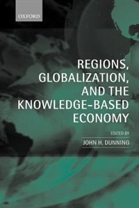 Book Regions, Globalization, and the Knowledge-Based Economy by John H. Dunning
