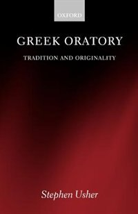 Book Greek Oratory: Tradition and Originality by Stephen Usher