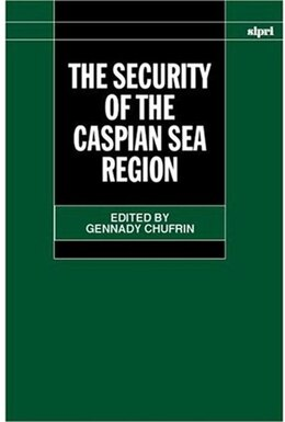 Book The Security of the Caspian Sea Region by Gennady Chufrin