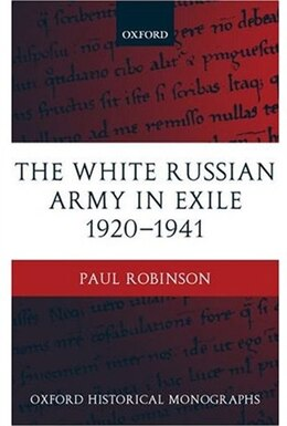 Book The White Russian Army in Exile 1920-1941 by Paul Robinson