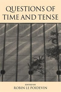 Book Questions of Time and Tense by Robin Le Poidevin