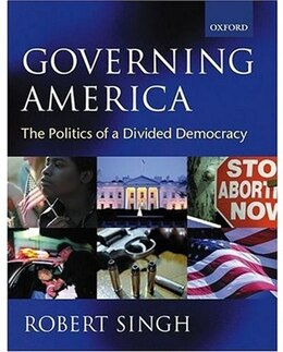 Book Governing America: The Politics of a Divided Democracy by Robert Singh