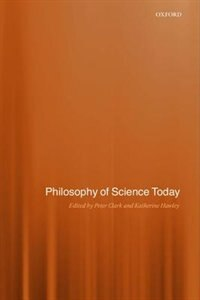 Book Philosophy of Science Today by Peter Clark