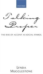 Talking Proper: The Rise of Accent as Social Symbol