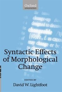 Book Syntactic Effects of Morphological Change by David W. Lightfoot