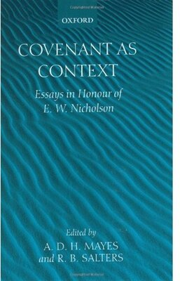 Book Covenant as Context: Essays in Honour of E. W. Nicholson by A. D. H. Mayes