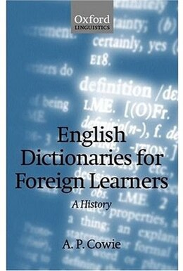 Book English Dictionaries for Foreign Learners: A History by A. P. Cowie