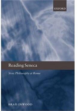 Book Reading Seneca: Stoic Philosophy at Rome by Brad Inwood