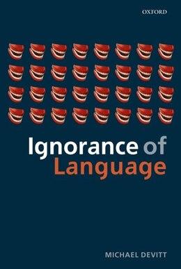 Book Ignorance of Language by Michael Devitt
