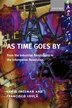 As Time Goes By: From the Industrial Revolutions to the Information Revolution by Chris Freeman
