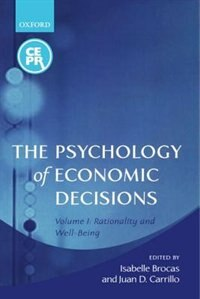 Book The Psychology of Economic Decisions: Volume One: Rationality and Well-Being by Isabelle Brocas