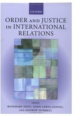 Book Order and Justice in International Relations by Rosemary Foot