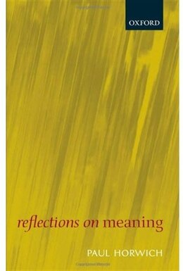 Book Reflections On Meaning by Paul Horwich
