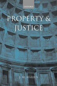 Book Property and Justice by J. W. Harris