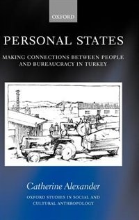 Book Personal States: Making connections between people and bureaucracy in Turkey by Catherine Alexander