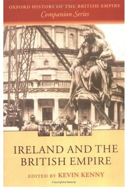 Book Ireland And The British Empire by Kevin Kenny
