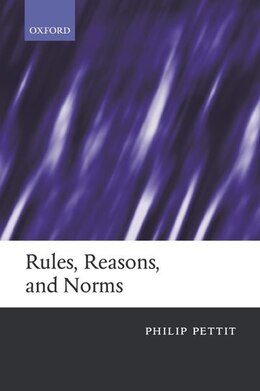 Book Rules, Reasons, and Norms by Philip Pettit