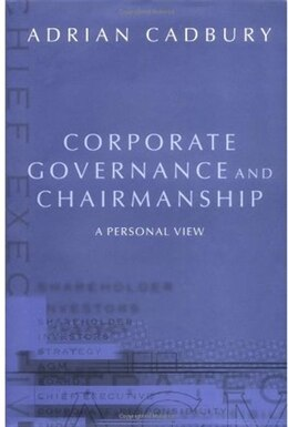 Book Corporate Governance and Chairmanship: A Personal View by Adrian Cadbury